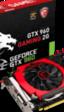 NVIDIA presenta oficialmente la GTX 960, potente y de poco consumo