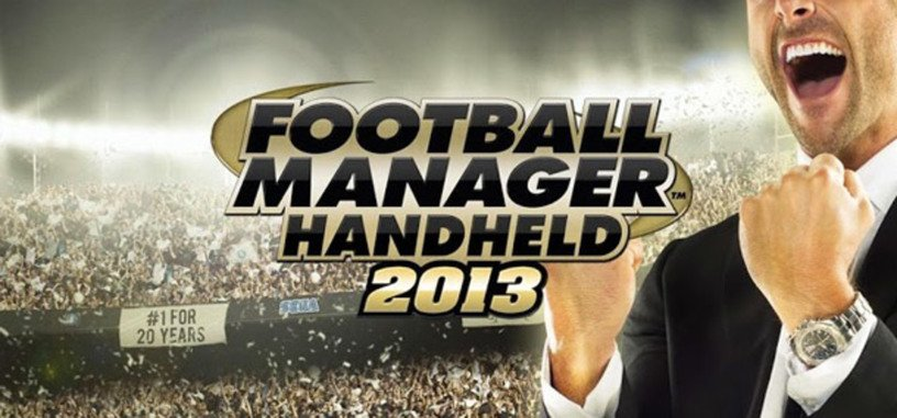 Football Manager Handheld 2013 ya está disponible para iOS y Android